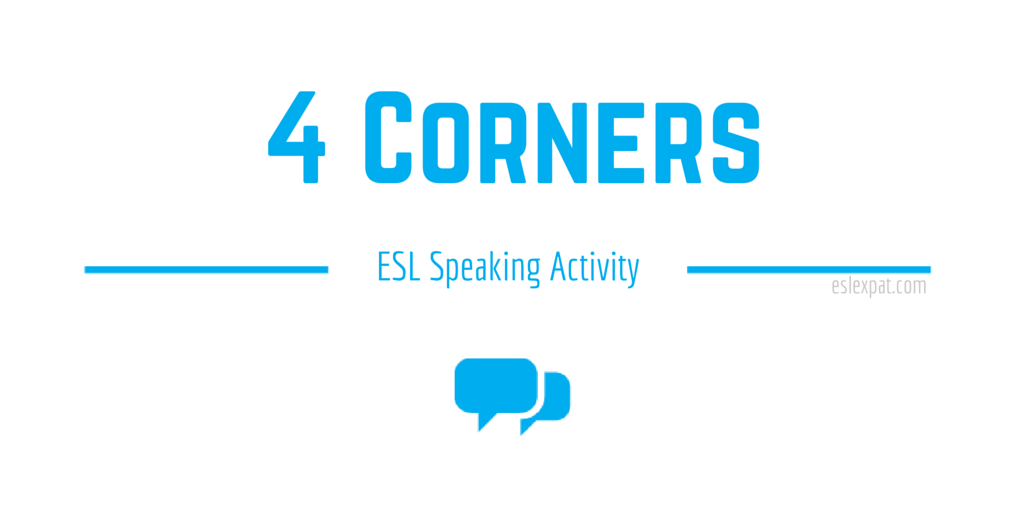 4 Corners ESL Speaking Activity