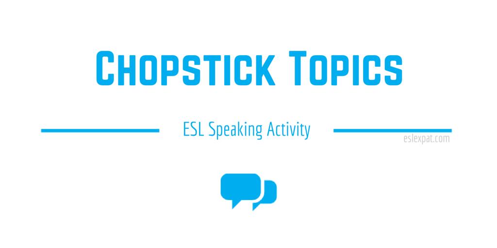 Chopstick Topics ESL Activity