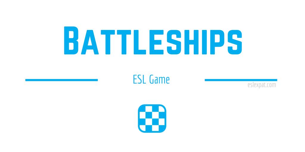 Battleships - ESL Board Games for Kids & Adults - ESL Expat
