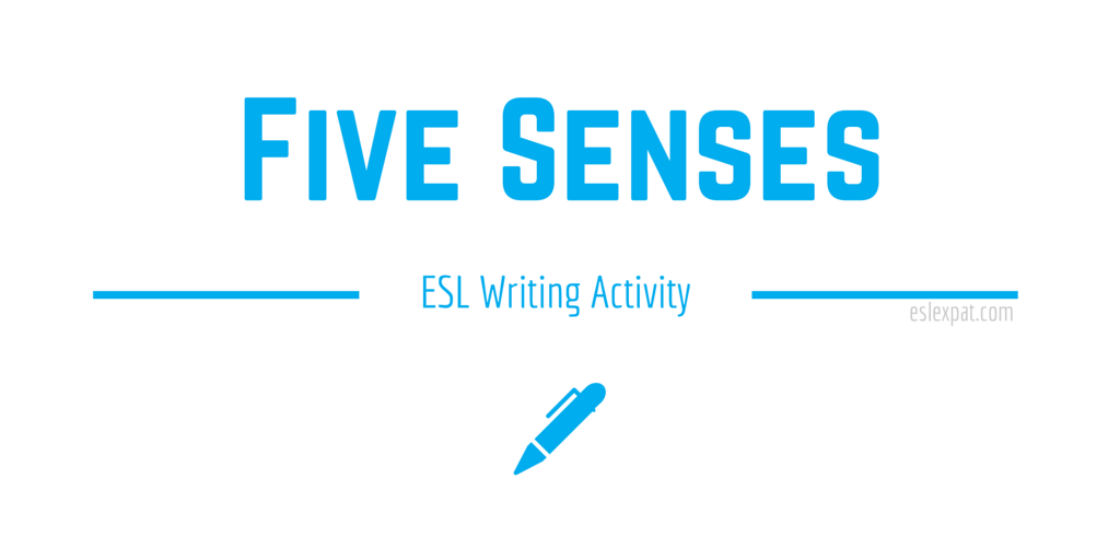 Five Senses - ESL Writing Activities for Kids & Adults - ESL Expat