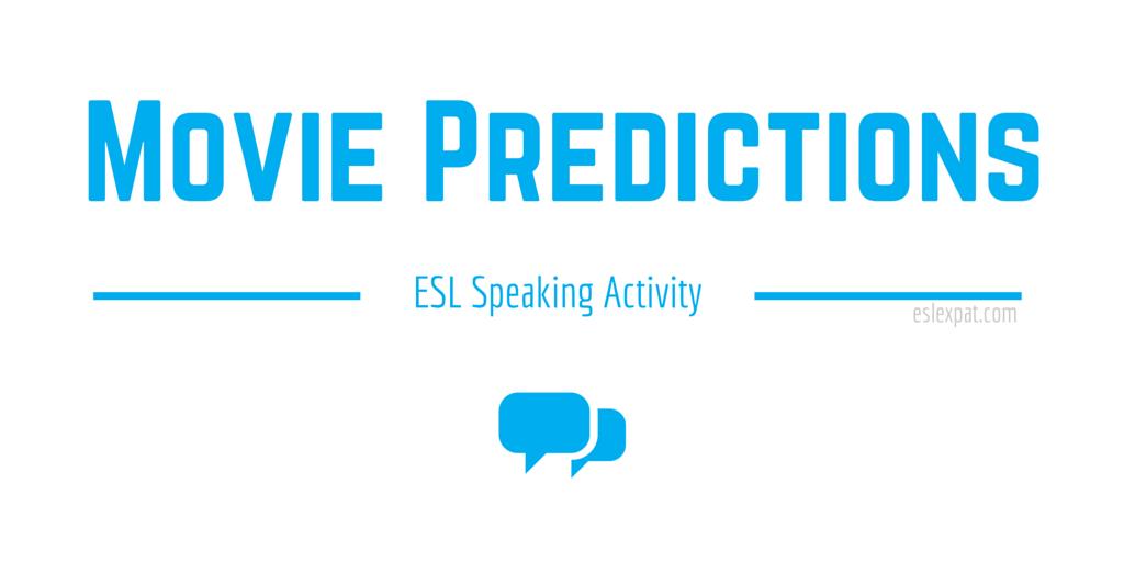 Movie Predictions - ESL Speaking Activities for Kids & Adults - ESL Expat