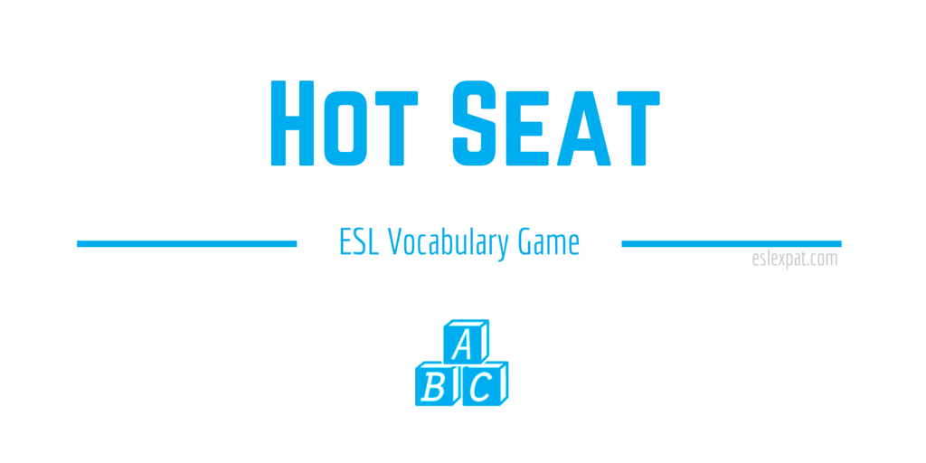 Hot Seat ESL Vocabulary Game