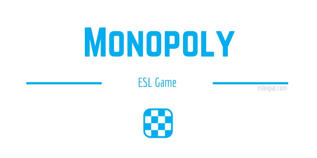 Monopoly - ESL Board Games for Kids & Adults - ESL Expat