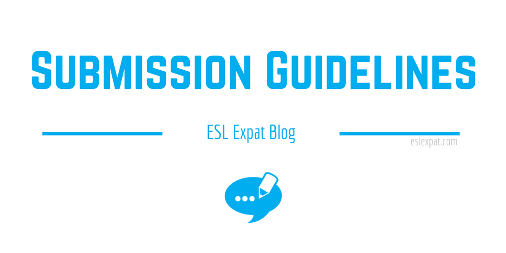 ESL Expat Blog Submission Guidelines