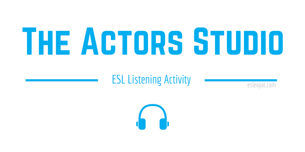 The Actors Studio ESL Listening Activity