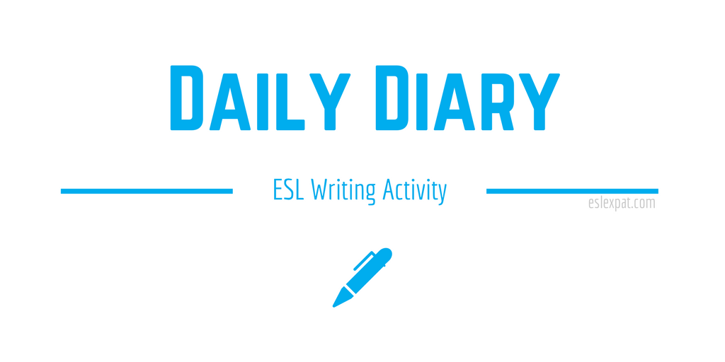 Daily Diary ESL Writing Activity