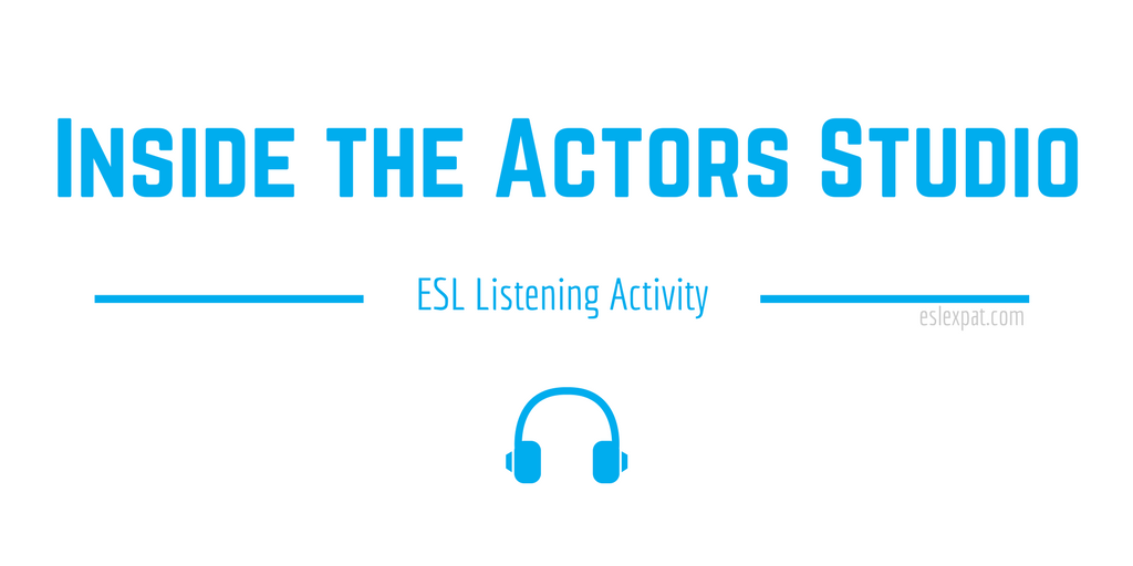 Inside the Actors Studio ESL Activity