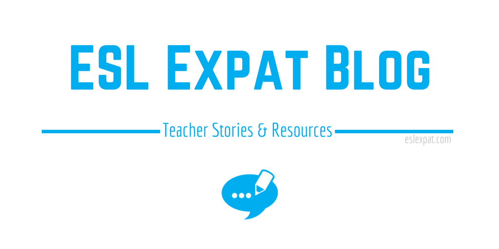 ESL Expat: Teacher Stories & Resources