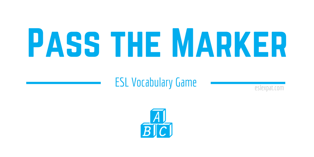 Pass the Marker ESL Vocabulary Game