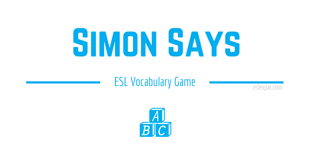 Simon Says ESL Vocabulary Game