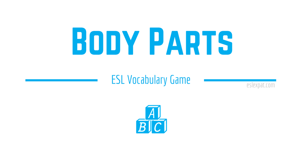 Body Parts ESL Vocabulary Game