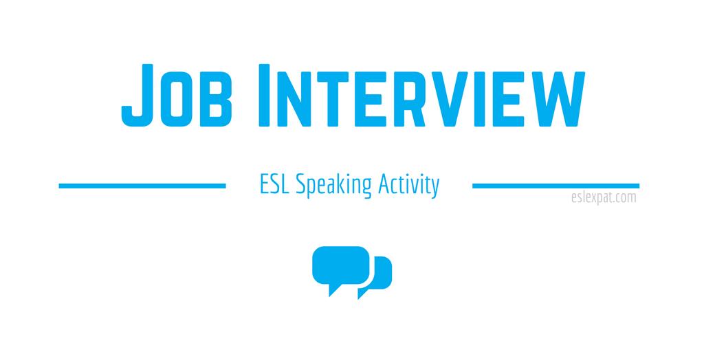 Job Interview - ESL Speaking Activities for Kids & Adults - ESL Expat
