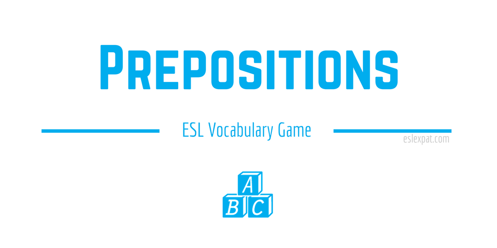 Prepositions ESL Vocabulary Game
