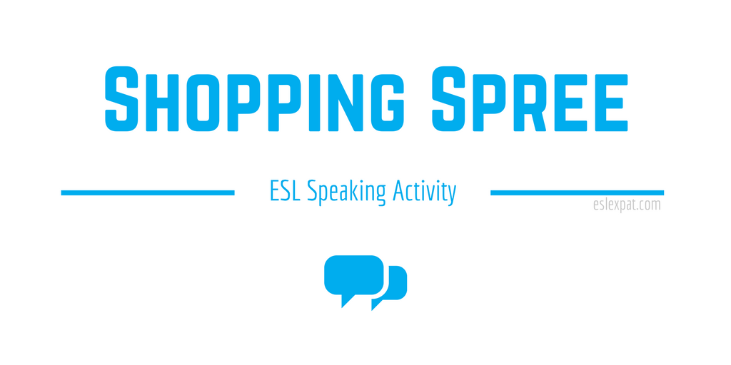 Shopping Spree ESL Speaking Activity