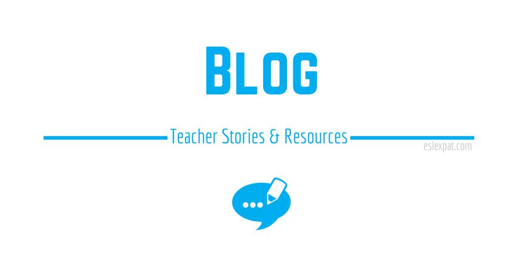 ESL Expat Blog: Teacher Stories and Resources