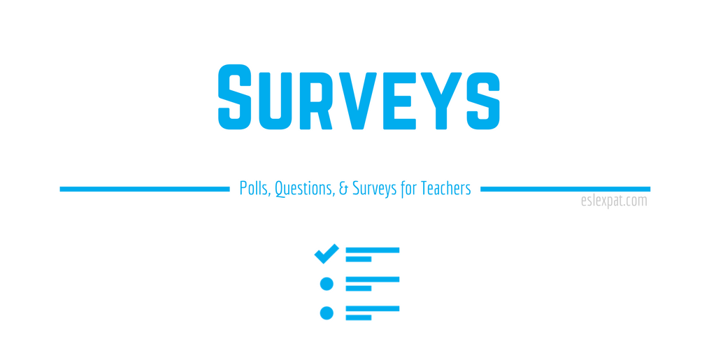 Polls, Questions, and Surveys for Teachers