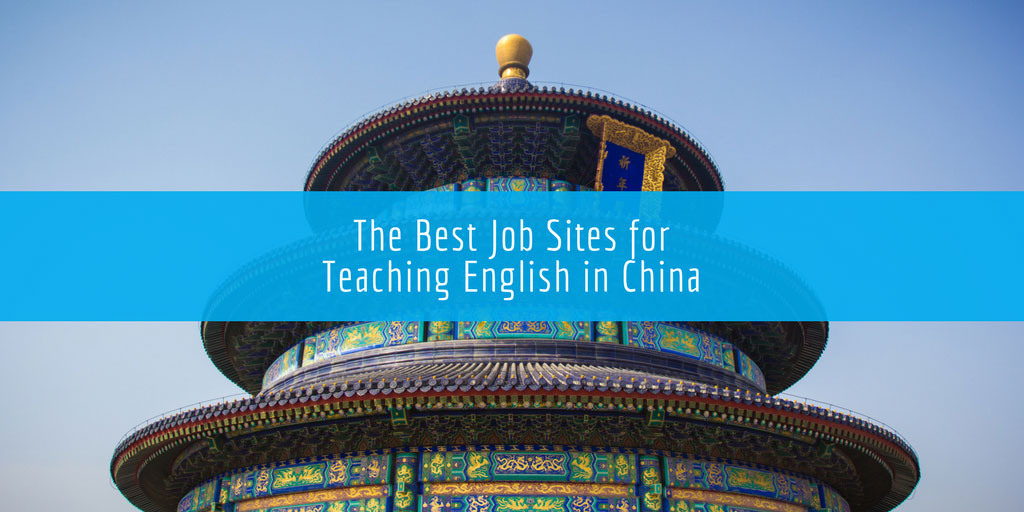 The Best Job Sites for Teaching English in China (2019)