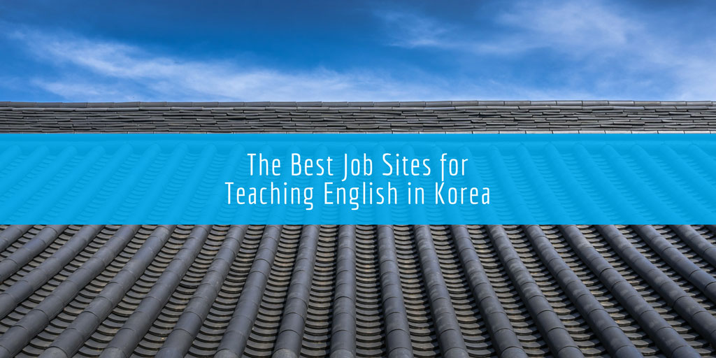 The Best Job Sites for Teaching English in Korea