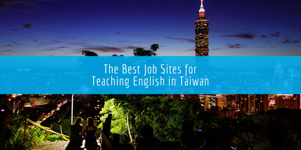 The Best Job Sites for Teaching English in Taiwan