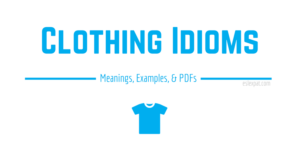 Clothing Idioms List