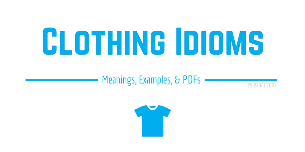 Clothing Idioms List