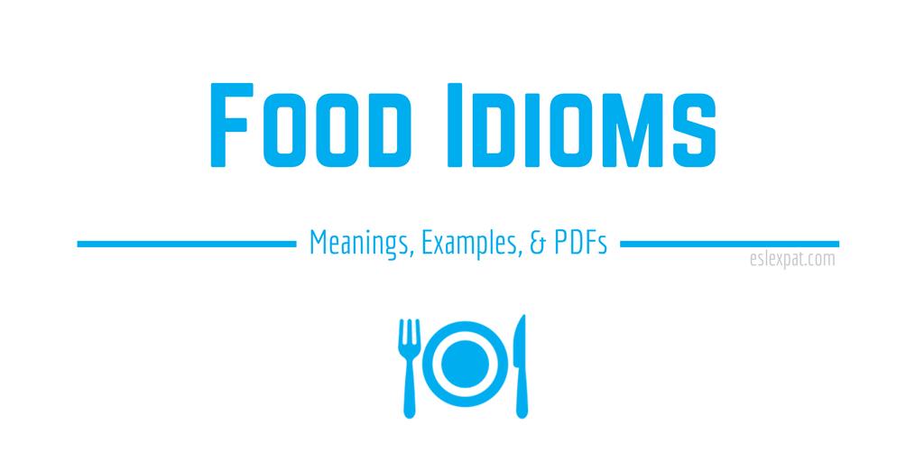 Food Idioms List