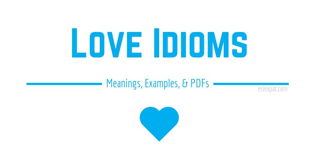 Love Idioms List
