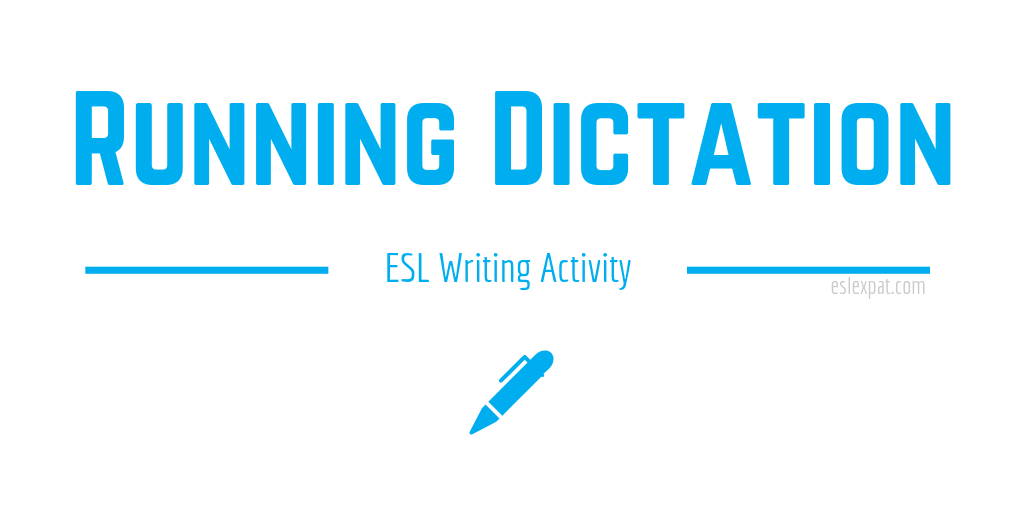 Running Dictation ESL Writing Activity - ESL Expat