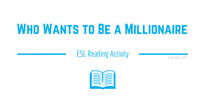 Who Wants to Be a Millionaire ESL Reading Activity