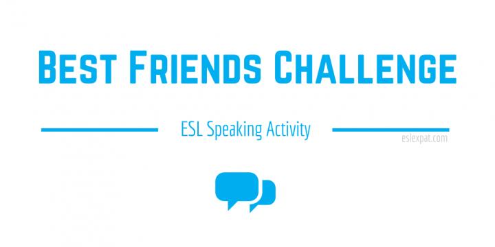Best Friends Challenge ESL Speaking Activity