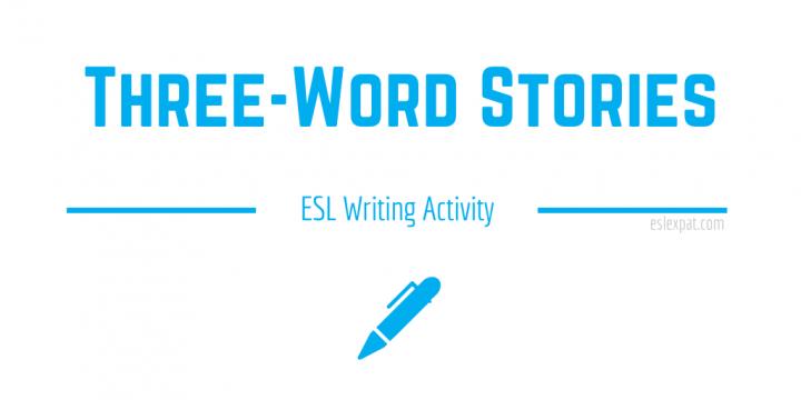 Three-Word Stories ESL Writing Activity