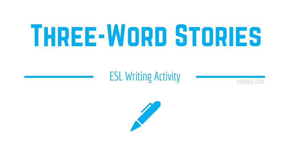 Three Word Stories ESL Writing Activity